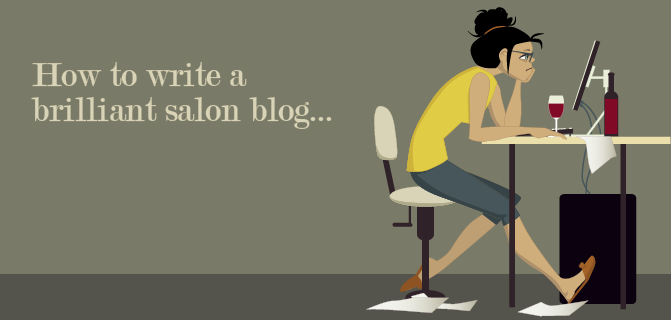 How To Write A Brilliant Salon Blog