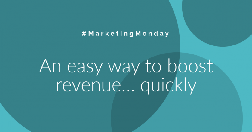 An Easy Way To Boost Revenue… Quickly